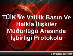 TÜİK_Ve_Valilik_Basın_Ve_Halkla_İlişkiler_Müdürlüğü_Arasında_İşbirliği_Protokolü