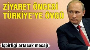 putin-den-ziyaret-oncesi-turkiye-ye-ovgusu